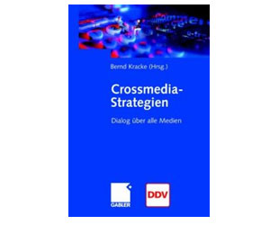 Cross-Media-Strategien - Dialog über alle Medien